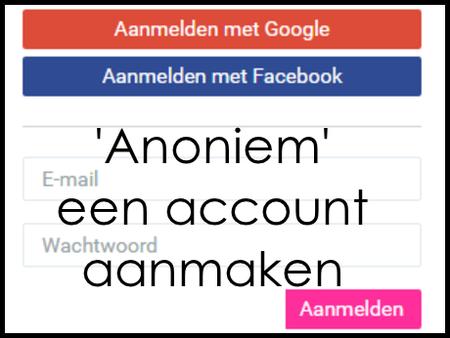 Edu curator hoe kun je 39 anoniem 39 een account aanmaken bij webdiensten en webapps die je wilt - Hoe een kleedkamer aanmaken ...