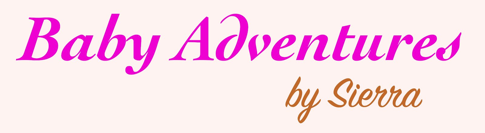 Baby Adventures by Sierra