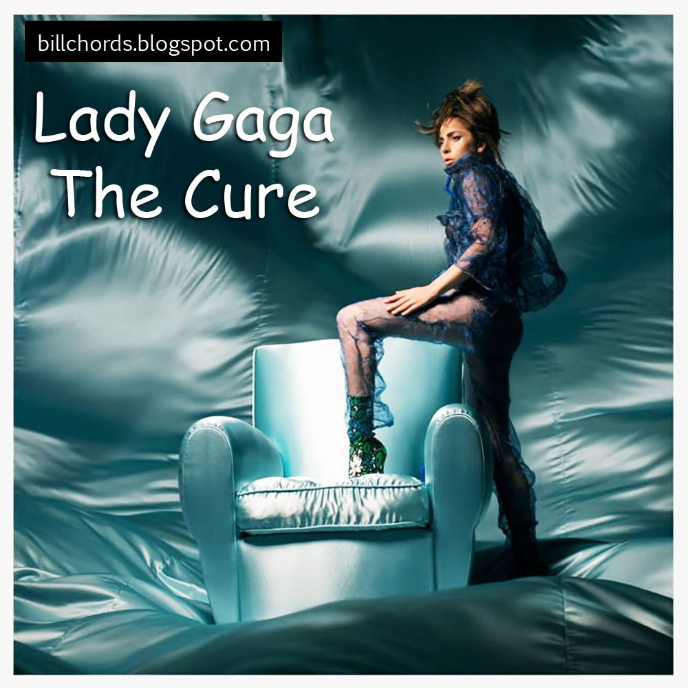 Guitar Chords Lady Gaga - The Cure - Lyrics and Guitar Chords