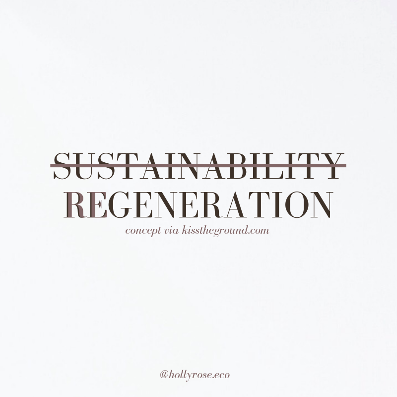 regenerative living, regenerative agriculture, degenerative living, sustainable living, eco living, green living, ethical living, regenerative agriculture, regenerative fashion, green fashion, regenerative food, regenerative thinking, think regeneratively, kiss the ground, finian makepeace, soil advocate, soil health, zero waste, zero waste living