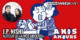 http://www.mangamag.fr/dossiers/interviews/jp-nishi-auteur-a-nos-amours-kana/