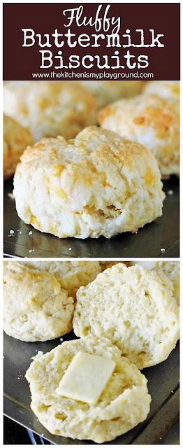 How to Make Fluffy Buttermilk Biscuits ~ Use a different approach to make fluffy vs. flaky biscuits. Follow these steps to  bake up a batch of tender, fluffy biscuits in true Southern style! #biscuits #buttermilkbiscuits #Southerncooking #Southernrecipes  www.thekitchenismyplayground.com