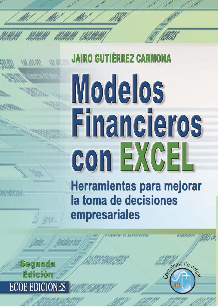 Modelos financieros con Excel, 2da Edición – Jairo Gutiérrez Carmona