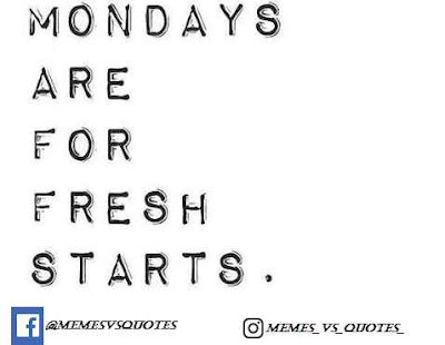 Monday are for fresh start