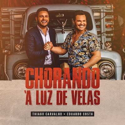 Thiago Carvalhon feat. Eduardo Costa