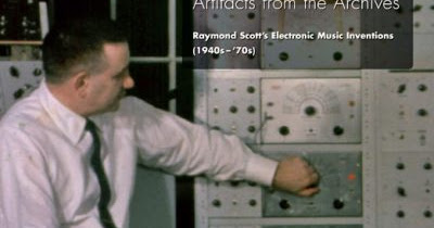 Raymond Scott: Artifacts from the Archives