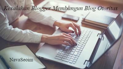 7 Kesalahan Blogger Saat Membangun Blog Otoritas