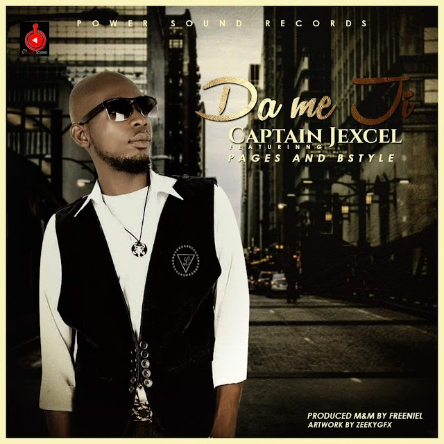 DA ME JI- CAPTAIN JEXCEL ft PAGES & BSTYLE