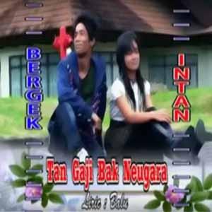 Download MP3 BERGEK feat INTAN - Tan Gaji Bak Neugara