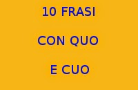10 FRASI CON PAROLE CHE CONTENGONO LE SILLABE CUO E QUO