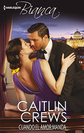Caitlin Crews - Cuando El Amor Manda