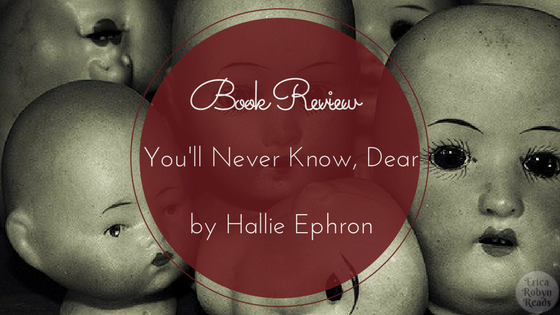 Book Review of You'll Never Know, Dear by Hallie Ephron