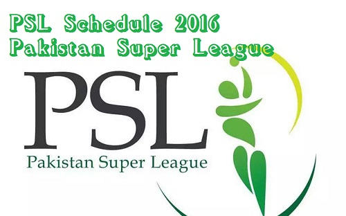 PSL Schedule 2016 Pakistan Super League T20 Fixtures Dates