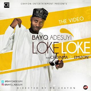 Video: Loke Loke - Bayo Adesuyi ft. Chidinma x Emizon @bayoadesuyi @crayonpictures