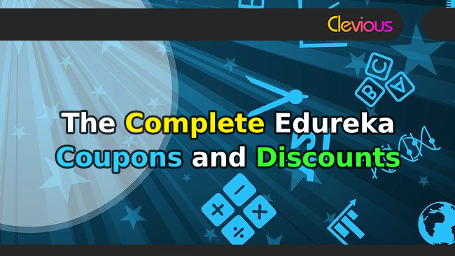 The Complete Edureka Coupons & Discounts - Clevious Coupons