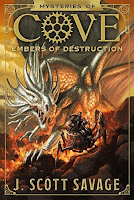 Mysteries of Cove: Embers of Destruction Book 3 by J. Scott Savage