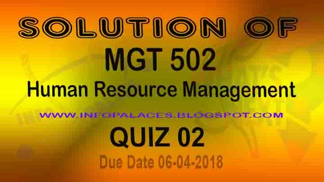 MGT 501 Quiz 2 Spring 2018 Dated 04-06-208