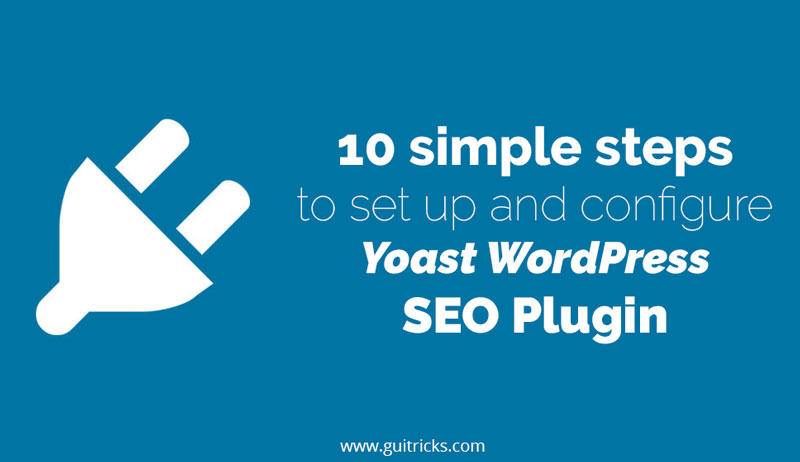 How To Set Up And Configure Yoast WordPress SEO Plugin
