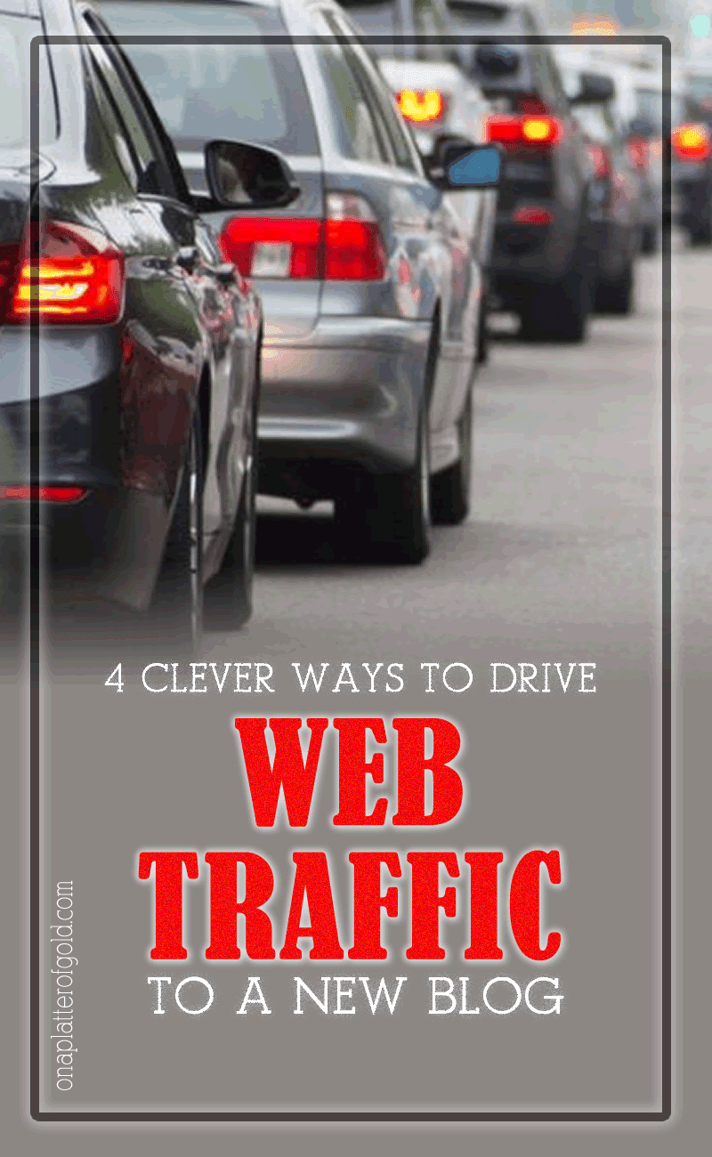 4 Clever Ways To Effectively Get Web Traffic To A New Blog Or Website