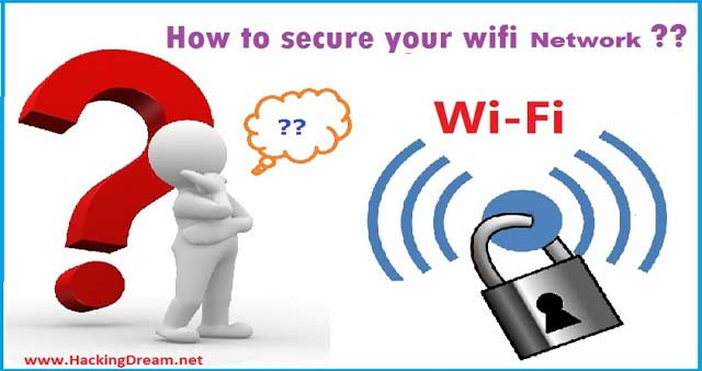 How to Secure Your Wifi from Hackers - Hacking Dream