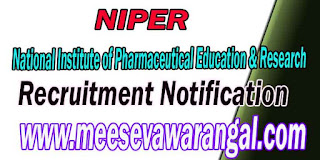 NIPER (National Institute of Pharmaceutical Education & Research) Recruitment Notification 2016