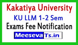 Kakatiya University LLM 1-2 Sem Exam Fee Notification