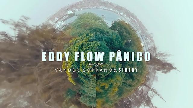 Eddy Flow - Pânico (feat. Vander Soprano & Sidjay) [Download] baixar nova musica descarregar agora 2019