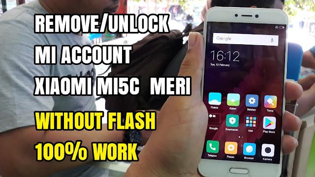 Cara unlock/remove/bypass mi account xiaomi mi5c meri tanpa ubl