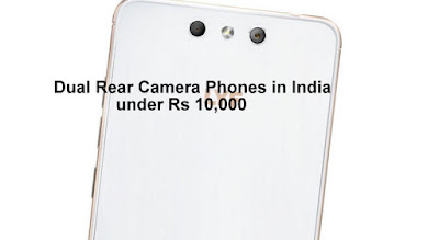 Dual Rear Camera Phones in India under Rs 10,000