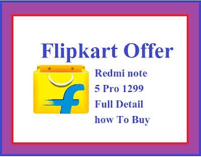 Flipkart Diwali offer sale Xiaomi Redmi Note 5 Pro at Rs. 1,299