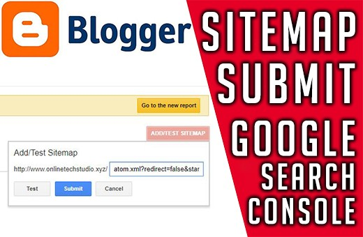 Submit Blogger Sitemap to Google search console- How to submit URL to google