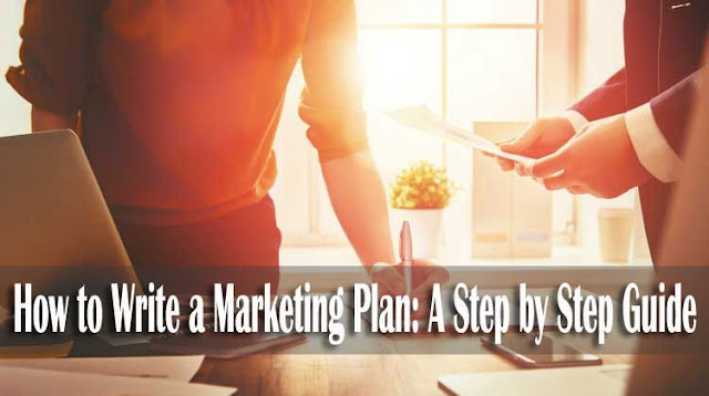 How to Write a Marketing Plan: A Step by Step Guide