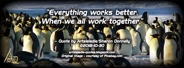 Working Together quote by/copyrighted to Artsieladie