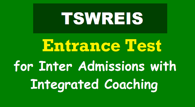 tswreis entrance test 2018 for admission into inter with integrated coaching,tswreis admission test 2018 iit-jee/eamcet/ca/cpt coaching,inter first year admissions,hall tickets,apply online,online application, tswreis.telangana.gov.in