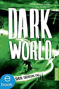 Neuerscheinungen im März 2018 #2 - Darkworld: Der geheime Code von Tobias Rafael Junge