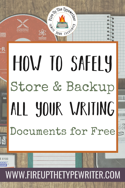 How to Safely Store & Backup All Your Writing Documents for Free | www.fireupthetypewriter.com #Writing #AmWriting #WritersLife