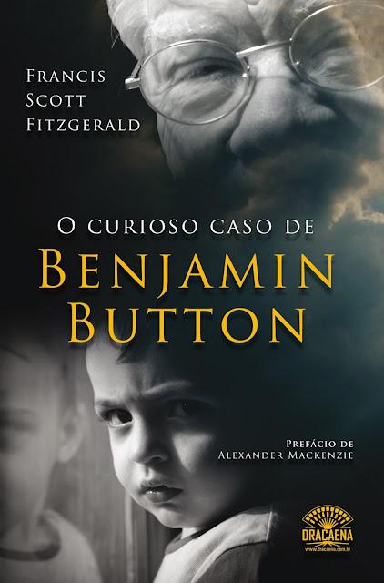 O curioso caso de Benjamin Button - F. Scott Fitzgerald