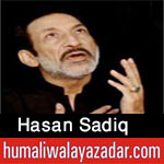 http://www.humaliwalayazadar.com/2012/07/hassan-sadiq-audio-nohay-1990-to-2011.html