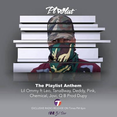 New Audio | Lil Ommy Ft. Leo Mystereo, Tana Bway, Deddy, Pink, Chemical, Jovy & QB – The Playlist Anthem | Download Mp3