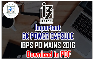 Important GK POWER CAPSULE For IBPS PO MAINS 2016 – Download in PDF