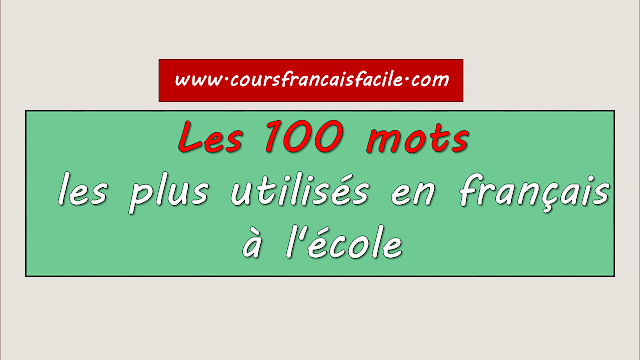 Les 100 mots les plus utilisés en français à l'école