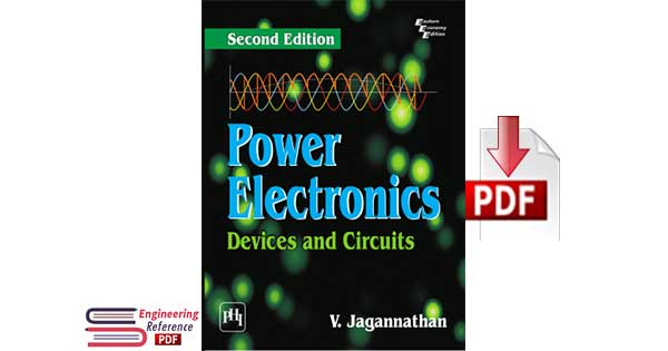 Power Electronics Devices and Circuits Second Edition by V. Jagannathan pdf download