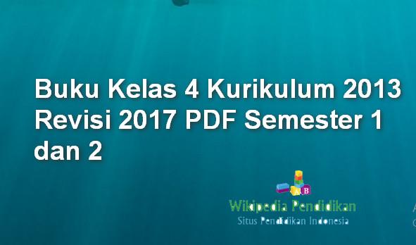 Buku Kelas 4 Kurikulum 2013 Revisi 2017 PDF Semester 1 dan 2