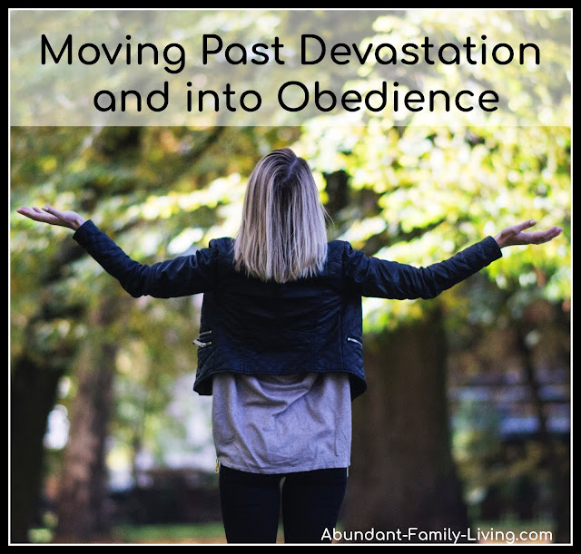 Obedience: Moving Past Devastation and into Obedience
