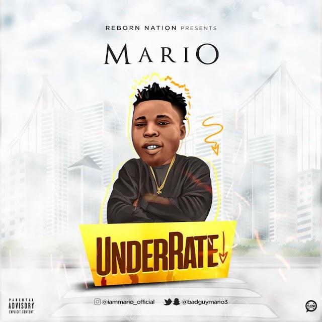 DOWNLOAD MP3: Mario - Underrate (Mixed By Singzbeatz)
