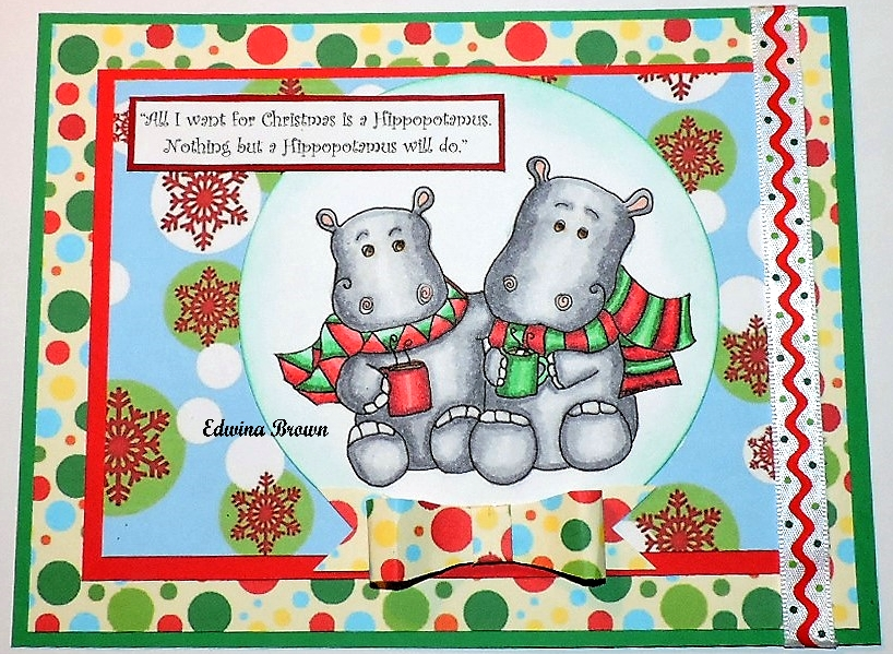 All I Want For Christmas Is A Hippopotamus.Edwina S Creations All I Want For Christmas Is A