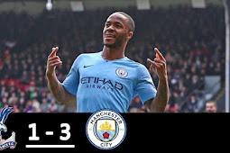 Cuplikan Gol Crystal Palace vs Manchester City 1-3 Pada Pertandingan Liga Inggris