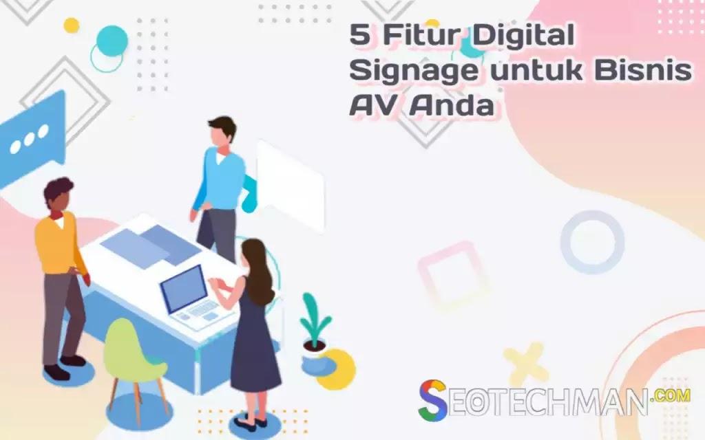 5 Fitur Digital Signage yang Perlu Anda Kembangkan dalam Bisnis Integrasi AV Anda