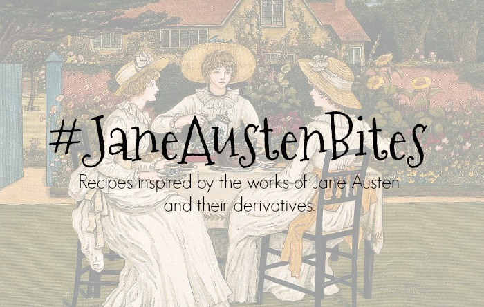 Creating Recipes inspired by Jane Austen | #JaneAustenBites w/ #FandomFoodies
