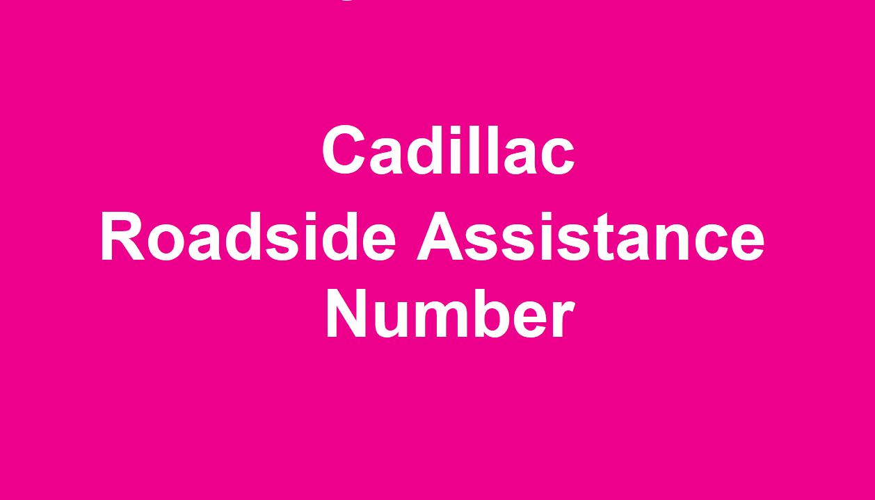 Cadillac Roadside Assistance Number